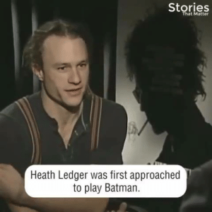 Batman, Memes, and Heath Ledger: Stories  That Matter  Heath Ledger was first approached  to play Batman Legend