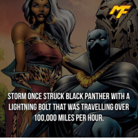 |- It's gonna take more than that to stop the panther😈 -| - - - - marvel marveluniverse dccomics marvelcomics dc comics hero superhero villain xmen apocalypse xmenapocalypse geekhype hype doctorstrange spiderman deadpool meme captainamerica ironman teamcap teamstark teamironman civilwar captainamericacivilwar marvelfact marvelfacts fact facts logan: STORM ONCE STRUCK BLACK PANTHER WITH A  LIGHTNING BOLT THAT WASTRAVELLING OVER  100,000 MILES PER HOUR |- It's gonna take more than that to stop the panther😈 -| - - - - marvel marveluniverse dccomics marvelcomics dc comics hero superhero villain xmen apocalypse xmenapocalypse geekhype hype doctorstrange spiderman deadpool meme captainamerica ironman teamcap teamstark teamironman civilwar captainamericacivilwar marvelfact marvelfacts fact facts logan