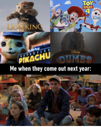 9gag, Memes, and Lion: STORY  4  ISNE  LION KING  ISNE  Me when they come out next year. 10-year-old me is screaming.⠀ -⠀ thelionking toystory4 dumbo detectivepikachu 9gag