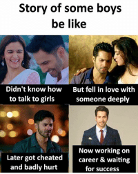 Follow our new page - @sadcasm.co: Story of some boys  be like  Didn't know how  to talk to girls  But fell in love with  someone deeply  Now working on  Later got cheatedcareer & waiting  and badly hurt  for success Follow our new page - @sadcasm.co
