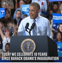 Today marks 10 years since President Barack Obama was inaugurated - and what a great guy he turned out to be 👏🇺🇸: STR  TOG  on  STRONG  STOGETH  TODAY WE CELEBRATE 1O YEARS  SINCE BARACK OBAMA'S INAUGURATION Today marks 10 years since President Barack Obama was inaugurated - and what a great guy he turned out to be 👏🇺🇸