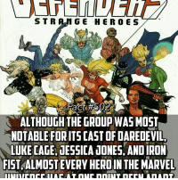 Heroin, Memes, and Heroes: STRANGE HEROES  ALTHOUGH THE GROUP WAS MOST  NOTABLE FOR ITS CASTOFDAREDEVIL  LUKECAGE JESSICA JONES, ANDIRON  FISTAALMOST EVERY HEROIN THEMARVEL (Dont believe this? Look up the members of the Defenders...i counted atleast 60 people but i stopped halfway sooo...) Seems like a pretty diverse group😂😂 -- Who is your favorite hero or villain group in comics?!