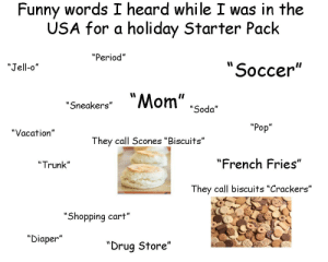Strange words I heard while I was in the USA Starter pack: Strange words I heard while I was in the USA Starter pack
