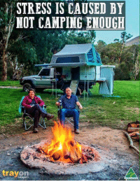 camping: STRESS IS CAUSED BY  NOT CAMPING ENOUGH  trayon