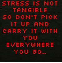 Ok? Cool! Let yourself be great. 💋💋💋: STRESS IS NOT  TANGIBLE  SO DO NIT FICK  IT UF AND  CARRY IT WITH  EVER Y WHERE  YOU GO. Ok? Cool! Let yourself be great. 💋💋💋