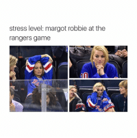 stress level: margot robbie at the  rangers game  getty mages me bc school starts soon