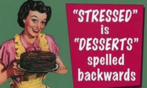 """Meme, Cake, and Day: """"STRESSED""""  is  """"DESSERTS""""  spelled  backwards I searched for a cake day Meme to steal and I found this"""