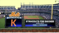 Memes, Mets, and April: STRIKEOUTS FOR SAVINGS  APRIL 18-27  mets.  /strikeouts