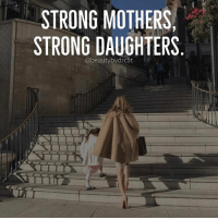 Beautiful, Memes, and Moms: STRONG MOTHERS,  STRONG DAUGHTERS  eau  bydrcat Happy Mother's Day all strong beautiful moms. ❤️ @beautybydrcat @l4layla