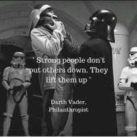 "An inspiring leader is like the father you never knew you had. Follow @9gag anakin darthvader forcechoke: Strong people don't  put others down. They  lift them up""  Darth Vader,  Philanthropist An inspiring leader is like the father you never knew you had. Follow @9gag anakin darthvader forcechoke"