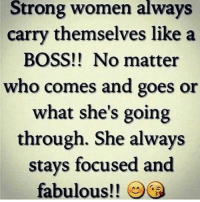 Memes, She Knows, and 🤖: Strong women always  carry themselves like a  BOSS!! No matter  who comes and goes or  what she's going  through. She always  stays focused and  fabulous!! REAL TALK - I don't know no other way to say this, but if a woman CONTINUES to be taken advantage of by different men, then one of the main reasons this is happening to her is that she DOES NOT know the signs or warnings or things to look for that will indicate what type of man she is dealing with. When she knows these things in advance, she WON'T get hurt, used, abused or taken advantage of.   I have seen the devastating effects that men playing with a woman's emotions can have on a woman and because of that, when I wrote the ebook Mind Games Men Play On Women, that was the focus then and still is the focus now, to TEACH women from a MAN'S perspective what many men do and the TRICKS many men use to take advantage of a woman. If you want to know what to look for so this doesn't happen to you or any other woman close to you that you can pass this information on to, then please invest $1.00 to get this ebook now. To get this ebook for $1.00 please go to: http://www.WordsOfWisdomForWomen.com    Anthony (Page Admin)
