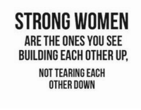 Red, Aes, and Down: STRONG WOMEN  ARE THE ONES YOU SEE  BUILDING EACH OTHER UP  NOT TEARING EACH  OTHER DOWN  EU  UH C  SH ND  GO  RR  GOE EH  A AE  G TE  G TT  OT IN OT 0  NTO  RED N  R IL  I AU  T AU  SB Word 👌🏻