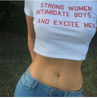 Excite, Girl, and Women: STRONG WOMEN  INTIMIDATE BOYS  AND EXCITE MEN How a girl with her nipples poking through the shirt gonna post this