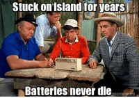 Dank, Never, and 🤖: Stuck  onisland  for  years  Batteries never die #jussayin