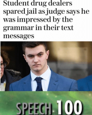 Anaconda, Tumblr, and Blog: Student  drug  dealers  sparedjail as judge says he  was impressed by the  grammar in their text  messages  SPEECH 100 srsfunny:Sneak 1oo