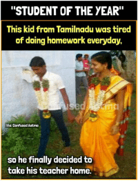 "Confused, Memes, and Teacher: ""STUDENT OF THE YEAR""  This kid from Tamilnadu was tired  of doing homework everyday,  fin  Via Confused Aatma  so he finally decided to  take his teacher home. Tag someone who'd do this😂😂"