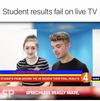 the end Follow @Crelube for more videos ___________ Tag your friends Follow @Crelube 😍 Follow @Crelube ❤ Follow @Crelube 👌🏽 Follow @Crelube 🔥 Crelube: Student results fail on live TV  4  STUDENTS FROM AROUND THE UK RECIEVE THEIR FINAL RESULTS  NEWS  -  SP  SPEECHLESS REALLY MATE, the end Follow @Crelube for more videos ___________ Tag your friends Follow @Crelube 😍 Follow @Crelube ❤ Follow @Crelube 👌🏽 Follow @Crelube 🔥 Crelube