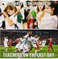 Crying, Teacher, and Summer: STUDENTS ON THE LAST DAY OF  SCH000  TEACHERS ON THELASTDAY. If you see a teacher crying, just remember it's tears of joy lastday summer time happiness