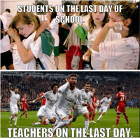 😂: STUDENTS ON THE LAST DAY OF  SCHOOL  TEACHERS ON THE LAST DAY 😂