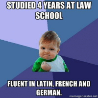 Credit: Mitchell Hamblyn: STUDIED YEARS AT LAW  SCHOOL  FLUENT IN LATIN, FRENCH AND  GERMAN.  memegenerator net Credit: Mitchell Hamblyn