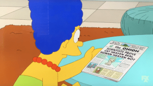Food, Heaven, and The Simpsons: STUDT l Cream  Amertea Most  Cried Orer Food  Oreon Now  FIt Perw  lar Balloon  the ONION  SCIENTISTS PROVE  CAT HEAVEN REAL  HUMAN HEAVEN NOT Anyone remember when the Onion was on the Simpsons? S24 E17 5:37