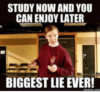 The cake is a lie! Follow @9gag @9gagmobile 9gag studying school starterfor10: STUDY NOW AND YOU  CAN ENJOY LATER  BIGGEST LIE EVER!  COM The cake is a lie! Follow @9gag @9gagmobile 9gag studying school starterfor10