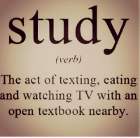 Texting, Tumblr, and Http: study  (verh)  The act of texting, eating  and watching TV with an  open textbook nearby. @studentlifeproblems