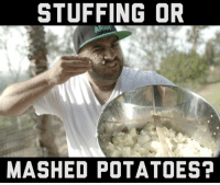 STUFFING OR  MASHED POTATOES? Which side are you on!?