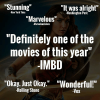 "Definitely, Memes, and Movies: ""Stunning  ""It was alright""  New York Tims  -Washington Post  ""Marvelous""  -Marvelousjokes  ""Definitely one of the  movies of this year""  IMBD  ""Okay. Just Okay  ""Wonderful!""  -Rolling Stone  -Vox Reviews are out! MarvelousJokes"
