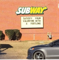 This Subway knows what's up 😂❤️ ValentinesDay WSHH: SUB  SATISFY YOUR  VALENTINE WITH  A FOOT LONG This Subway knows what's up 😂❤️ ValentinesDay WSHH
