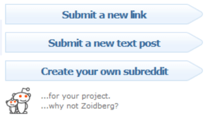 Memes, Reddit, and Tumblr: Submit a new lin  Submit a new text post  Create your own subreddit  ...for your project.  ...why not Zoidberg? scifiseries:  Reddit's web devs watch Futurama - or at least like memes