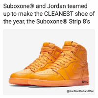 Jordan: Suboxone and Jordan teamed  up to make the CLEANEST shoe of  the year, the Suboxone® Strip 8's  8mg  @XanManDaSandMan
