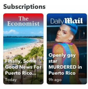 Blursed Puerto Rico. : blursedimages: Subscriptions  The  Economist  Daily mail  Openly gay  Finally, Some  star  Good News For  MURDERED in  Puerto Rico...  Puerto Rico  9h ago  Today Blursed Puerto Rico. : blursedimages