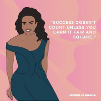 """Earned It, Memes, and Michelle Obama: """"SUCCESS DOESN'T  COUNT UNLESS YOU  EARN IT FAIR AND  SQUARE.""""  MICHELLE OBAMA Happy Birthday to the all-powerful @michelleobama!!! 🎉 (🎨: @ameriky)"""