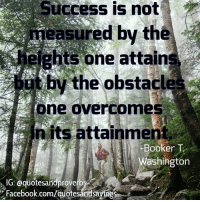 Facebook, Blog, and Cool: Success is not  ured by the  ghts one attain  t by the obstacles  ne overcomes  in its attainment  Booker T  Washington  IG: Qquotesandproverbs  Facebook.com/quotesandsayings http://www.happypublishing.com/blog/cool-motivational-quotes/