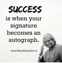 Memes, Success, and 🤖: SUCCESS  is when your  signature  becomes an  autograph  www.Beautifulquotes.co Wonderful Quotes
