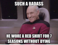 red shirt: SUCH A BADASS  HE WORE A RED SHIRT FOR7  SEASONS WITHOUT DYING  quickmeme.com