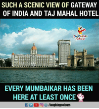 Gateway, Hotel, and India: SUCH A SCENIC VIEW OF GATEWAY  OF INDIA AND TAJ MAHAL HOTEL  LAUGHING  iri  EVERY MUMBAIKAR HAS BEEN  HERE AT LEAST ONCE