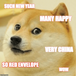 Chinese New Year! Wow - Imgflip: SUCH NEW YEAR  MANY HAPPY  VERY CHINA  SO RED ENVELOPE  WOW Chinese New Year! Wow - Imgflip