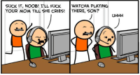 Alt-tab! Alt-tab! Oh god, why is every tab porn?! Why did I need 40 tabs of porn?!  Read the full comic at: http://explosm.net/comics/5047/: SUCK IT, NOOB! ILL FCK WATCHA PLAYING  YOUR MOM TILL SHE CRIES! THERE, SON?  UHHH Alt-tab! Alt-tab! Oh god, why is every tab porn?! Why did I need 40 tabs of porn?!  Read the full comic at: http://explosm.net/comics/5047/
