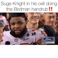 Birdman, Espn, and Friends: Suge Knight in his cell doing  the Birdman handrub!!  19  ord  POST GAME Remember when sugeknight did his legendary sourceawards1991 monologue‼️Well it just happened again in the alabamavsclemson game 🔥( via @espn ) Follow @bars for more ➡️ DM 5 FRIENDS