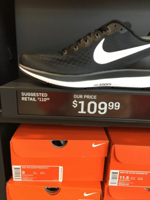 Nike, Zoom, and Retail: SUGGESTED  RETAIL $11000  OUR PRICE  $10999  NIKE AIR ZOOM PEGASUS 34  NIKE AIR ZOOM PEGASUS 34  UR  11.5  UK 104  880555 001  880555 001 Nike outlet needs to calm down with these savings