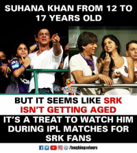 Watch, Old, and Indianpeoplefacebook: SUHANA KHAN FROM 12 TO  17 YEARS OLD  AUGHINO  BUT IT SEEMS LIKE SRK  ISN'T GETTING AGED  IT'S A TREAT TO WATCH HIM  DURING IPL MATCHES FOR  SRK FANS  M。回5/laughingcolours #KKRVSRCB #SRK #SuhanaKhan #IPL