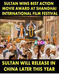 SULTAN!: SULTAN WINS BEST ACTION  MOVIE AWARD AT SHANGHA  INTERNATIONAL FILM FESTIVAL  WWW.RVCJ.COM  SULTAN WILL RELEASE IN  CHINA LATER THIS YEAR SULTAN!