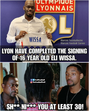 His wife and his children are proud of him https://t.co/RAxBnBd7ON: SULYMPIQUE  LYONNAIS  OL  WISSA  Marcos Fussballecke  Marcos Football Corner  LYON HAVE COMPLETED THE SIGNING  OF 16 YEAR OLD ELI WISSA  TrollFootball  TheFootballTroll  SH** NI  YOUAT LEAST 30! His wife and his children are proud of him https://t.co/RAxBnBd7ON
