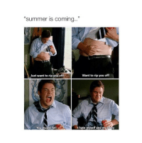 """Bodies , Summer, and Girl Memes: """"summer is coming..""""  Just want to rip you off  Want to rip you off!  You stupid fat!  I hate myself and my body"""