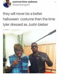 summertime: summertime sadness  @tylerdoingshit  they will never be a better  halloween costume then the time  tyler dressed as Justin bieber