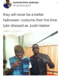 <p>Bieber the Creator (via /r/BlackPeopleTwitter)</p>: summertime sadness  @tylerdoingshit  they will never be a better  halloween costume then the time  tyler dressed as Justin bieber <p>Bieber the Creator (via /r/BlackPeopleTwitter)</p>