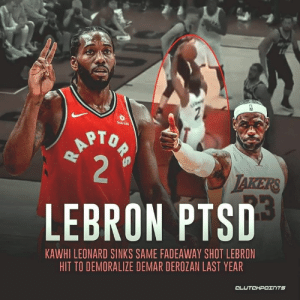 DeMar DeRozan relived some of his worst nightmares tonight. — @torontoraptors_nation: Sun Lfe  PTO  LEBRON PTSD  KAWHI LEONARD SINKS SAME FADEAWAY SHOT LEBRON  HIT TO DEMORALIZE DEMAR DEROZAN LAST YEAR  CLUTCHPOェ TS DeMar DeRozan relived some of his worst nightmares tonight. — @torontoraptors_nation