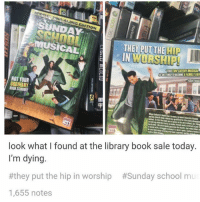 Ironic, School, and Book: SUNDAY  CAL THEY PUT THE  NOT YOUR  ORDINARY  look what found at the library book sale today.  I'm dying.  #they put the hip in worship #Sunday school mu  1,655 notes